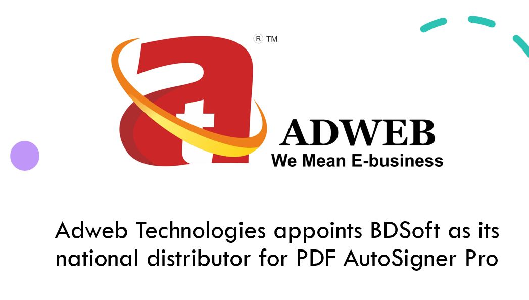 Adweb Technologies appoints BDSoft as its national distributor for PDF AutoSigner Pro min