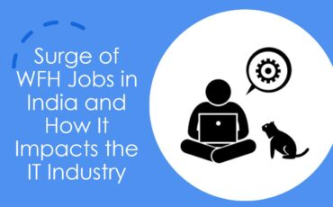 Surge of WFH Jobs in India and How It Impacts the IT Industry